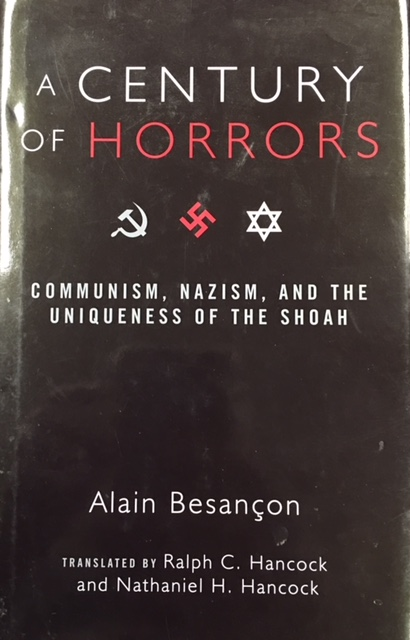 Image for A Century of Horrors: Communism, Nazism, and the Uniqueness of the Shoah (Crosscurrents)
