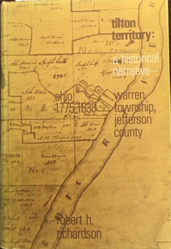 Image for Tilton Territory: A Historical Narrative, Warren Township, Jefferson County, Ohio, 1775-1838