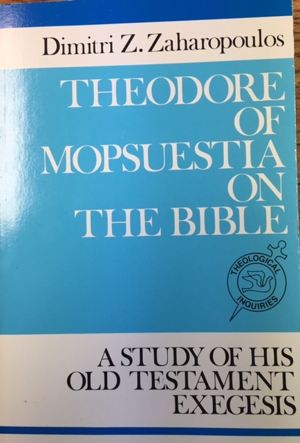 Image for Theodore of Mopsuestia on the Bible: A Study of His Old Testament Exegesis (Theological Inquiries)