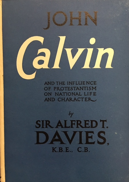 Image for John Calvin and the Influence of Protestantism on National Life and Character