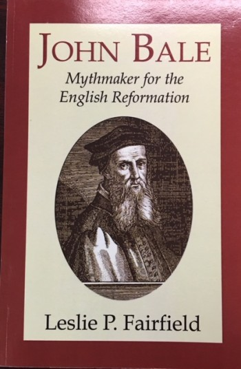 Image for John Bale, Mythmaker for the English Reformation: