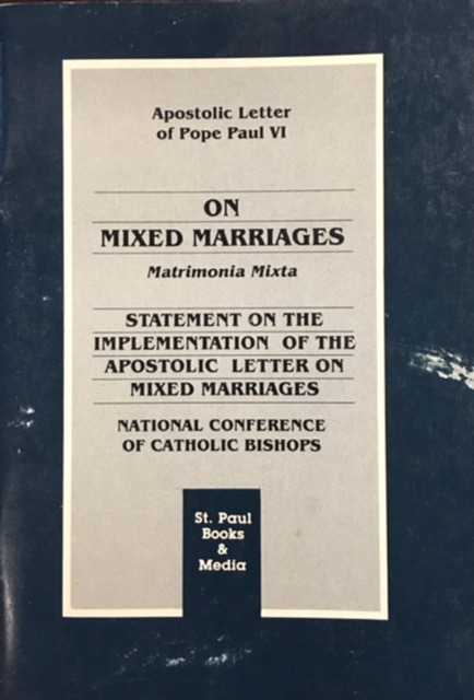 Image for Apostolic Letter of Pope Paul VI on Mixed Marriages (Matrimonia Mixta)