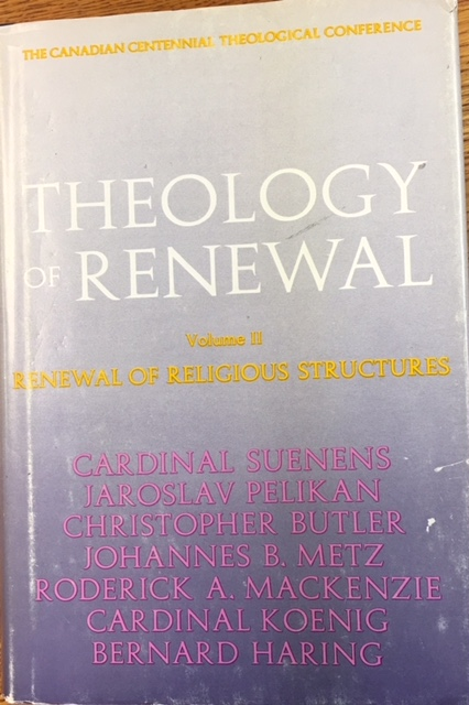 Image for Renewal of Religious Structure (Theology of Renewal, Volume II) Proceedings of the Congress on the Theology of the Renewal of the Church Centenary of Canada, 1867-1967