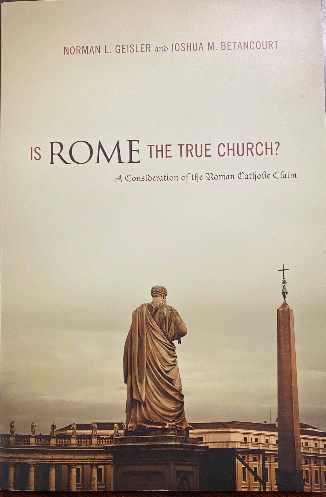 Image for Is Rome the True Church?: A Consideration of the Roman Catholic Claim