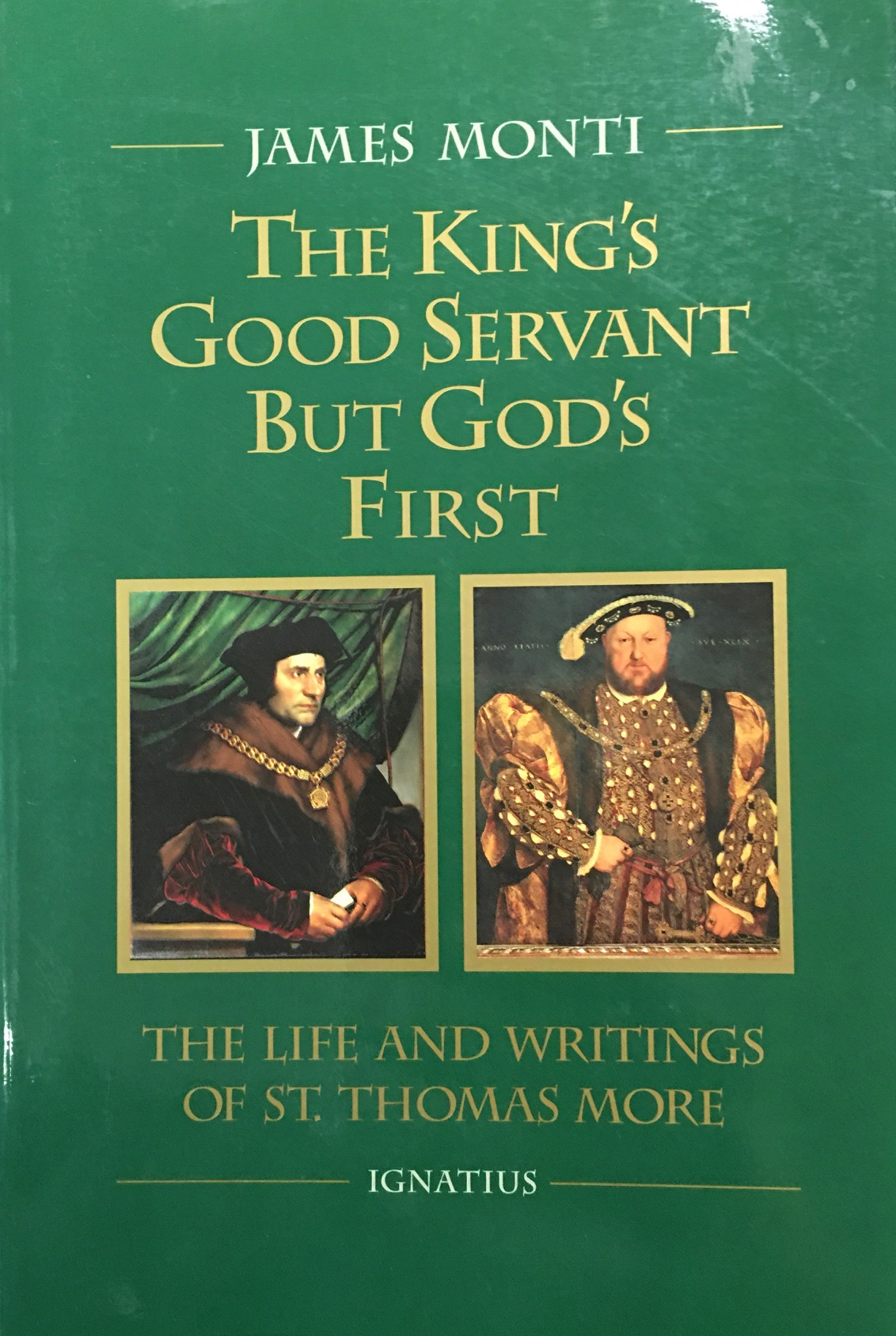 Image for Kings Good Servant but Gods First : The Life and Writings of Ssaint Thomas More