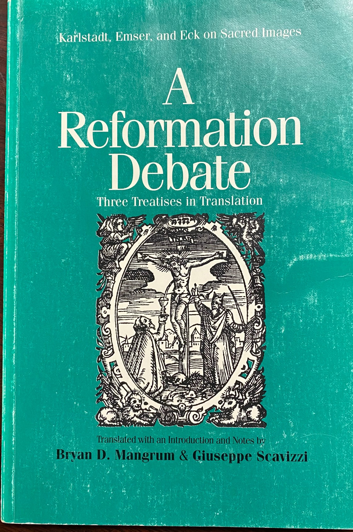Image for A Reformation Debate: Karlstadt, Emser, and Eck on Sacred Images: Three Treatises in Translation (Renaissance and Reformation Texts in Translation, 5)