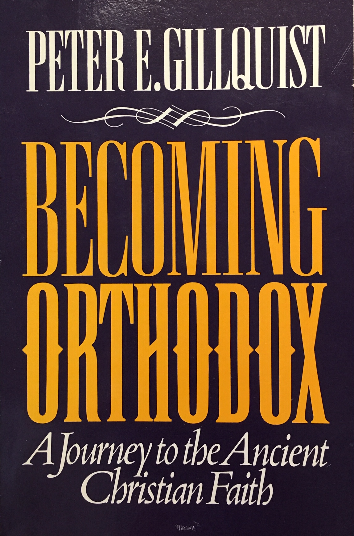 Image for Becoming Orthodox: A Journey to the Ancient Christian Faith