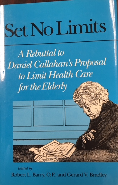 Image for Set No Limits: A Rebuttal to Daniel Callahan's Proposal to Limit Health Care for the Elderly