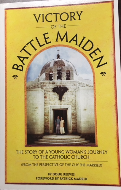 Image for Victory of the Battle Maiden: The Story of a Young Woman's Journey to the Catholic Church (From the Perspective of the Guy She Married)