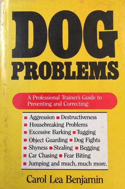 Image for Dog Problems: A professional trainer's guide to preventing and correcting aggression, destructiveness, housebreaking problems, excessive barking, dogfights, tugging, jumping, shyness, stealing, begging, car chasing, fear biting, object guarding, and much, much more