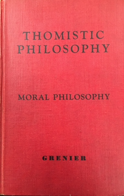 Image for Moral Philosophy  (Thomistic Philosophy Volume III)