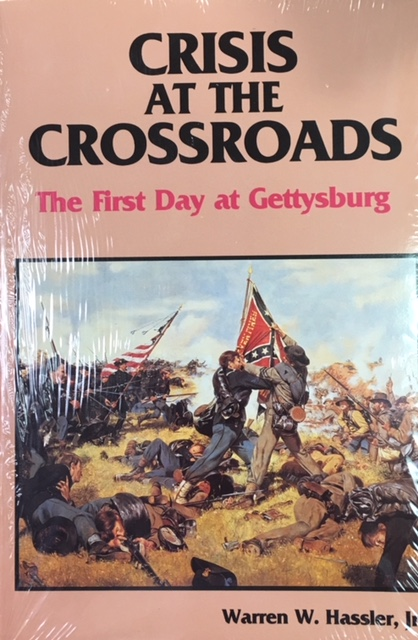 Image for Crisis at the Crossroads: The First Day at Gettysburg