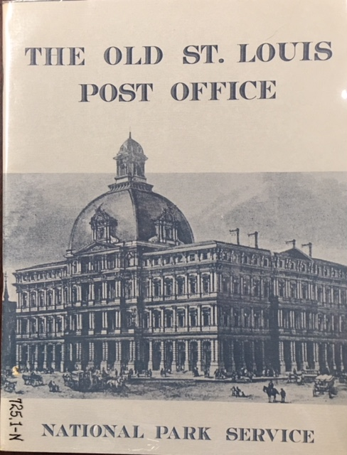 Image for The Old St. Louis Post Office: Summary Report for the Advisory Council on Historic Preservation