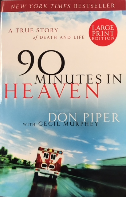 Image for 90 Minutes in Heaven: A True Story of Death and Life (LARGE PRINT)