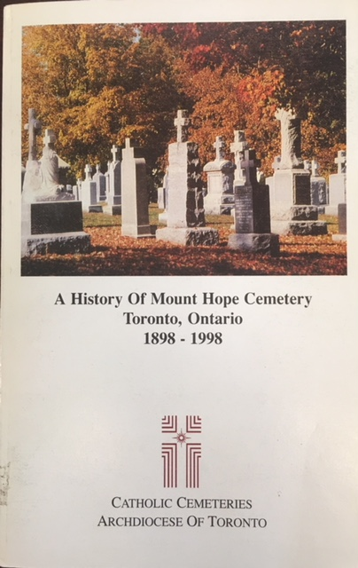 Image for A History Of Mount Hope Cemetery, Toronto, Ontario, 1898-1998 [Signed]