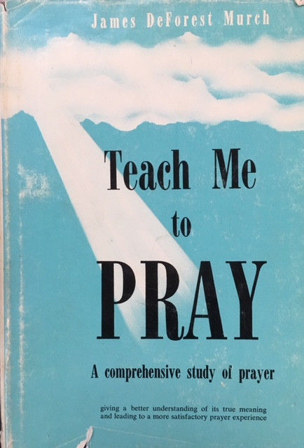 Image for Teach Me To Pray - A Comprehensive Study of Prayer