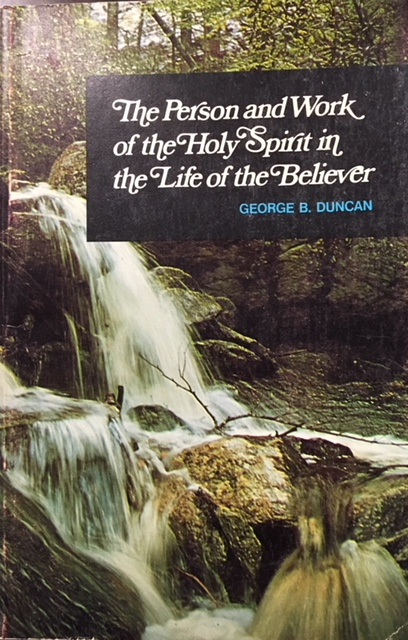 Image for The Person and Work of the Holy Spirit in the Life of the Believer