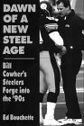 Image for Dawn of a New Steel Age: Bill Cowher's Steelers Forge into the '90s