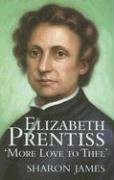 Image for Elizabeth Prentiss: More Love to Thee