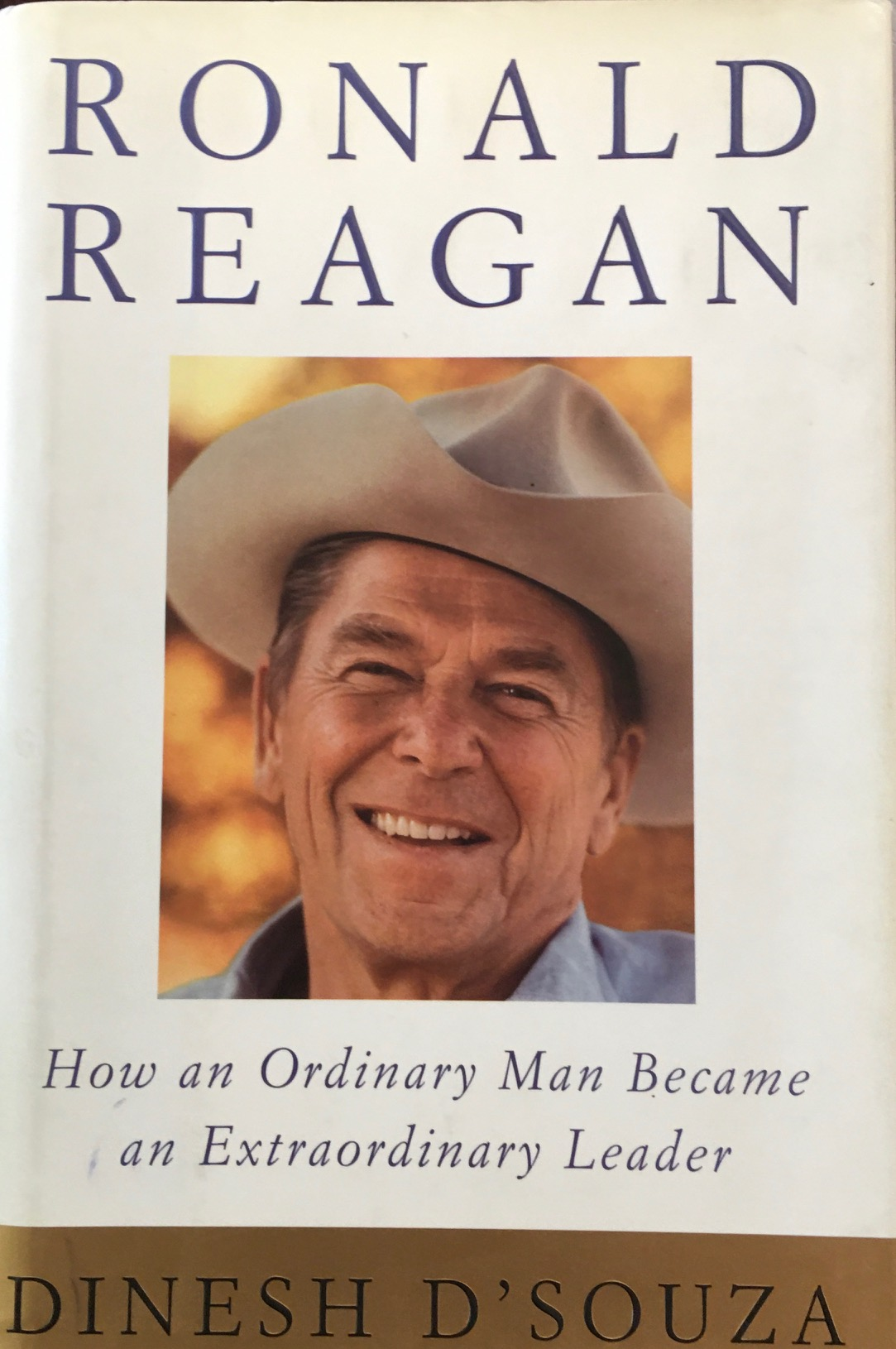 Image for Ronald Reagan: How an Ordinary Man Became and Extraordinary Leader