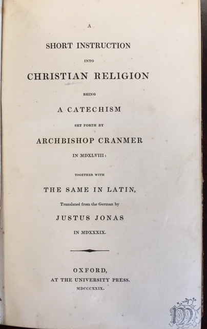 Image for A Short Instruction into Christian Religion: being a catechism set forth by Archbishop Cranmer in MDXLVIII: together with the same in Latin, translated from the German by Justus Jonas in MDXXXIX