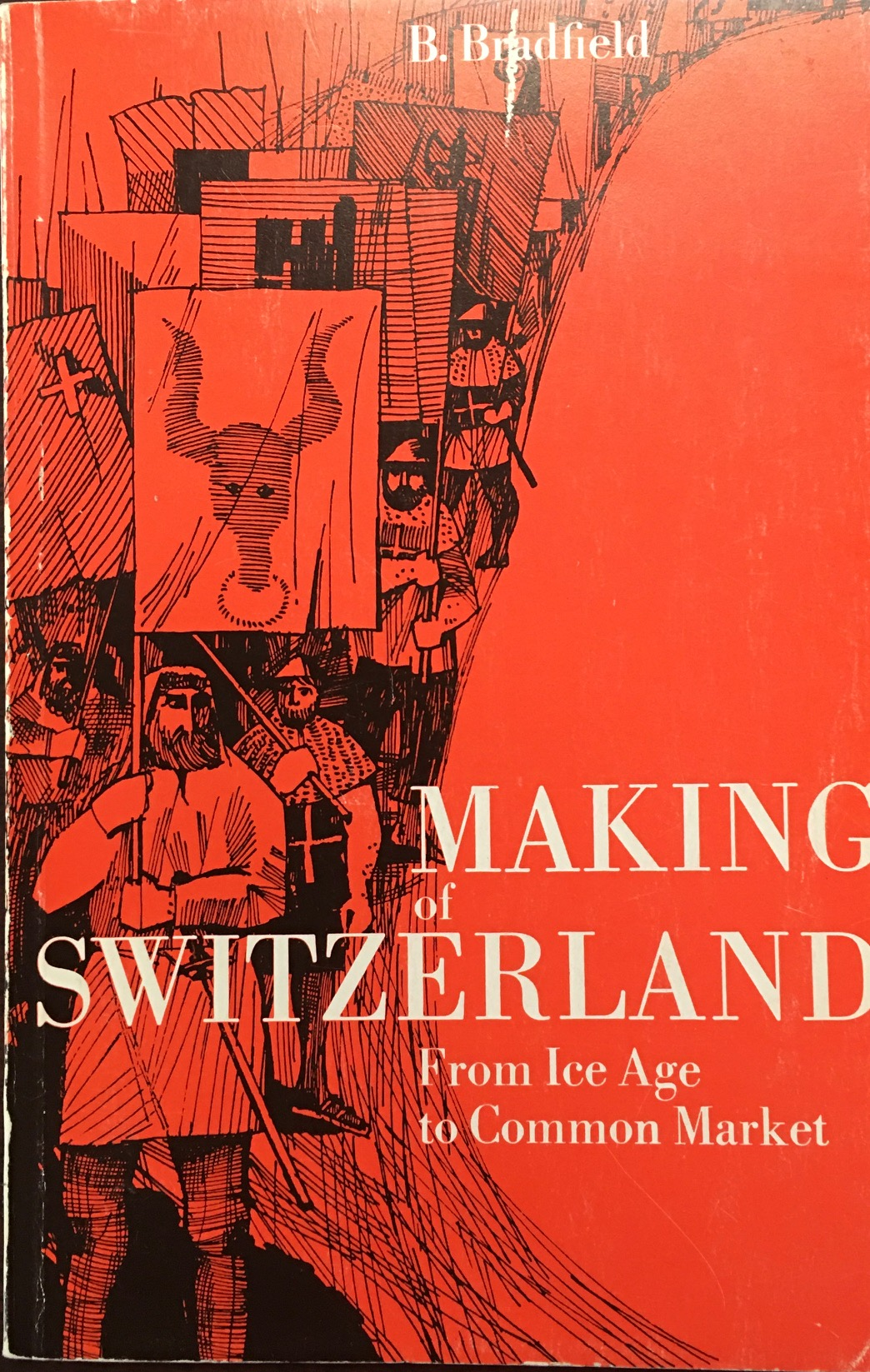 Image for Making Of Switzerland: From Ice Age To Common Market - 2nd Edition