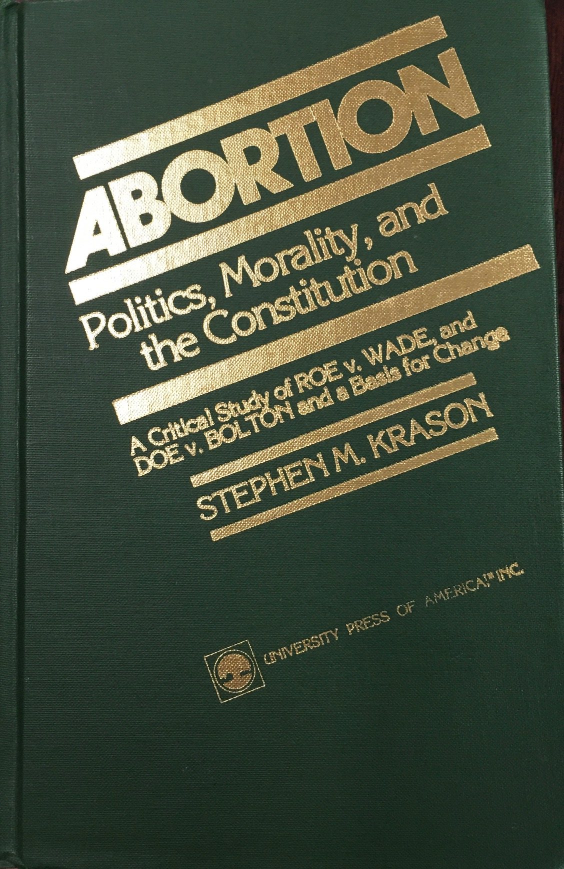 Image for Abortion : Politics, Morality, and the Constitution
