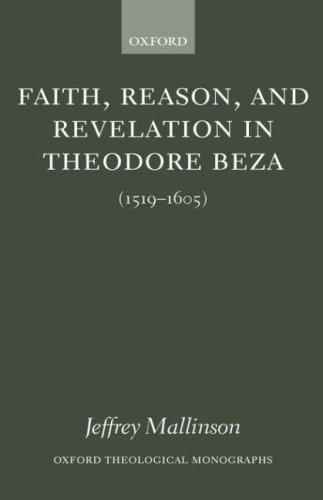 Image for Faith, Reason, and Revelation in Theodore Beza (1519-1605) (Oxford Theological Monographs)