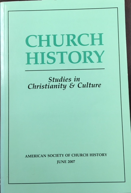 Image for Church History: Studies In Christianity & Culture [Vol. 76 No. 2 - June 2007]