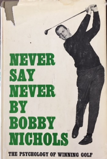 Image for Never Say Never: The Psychology of Winning Golf