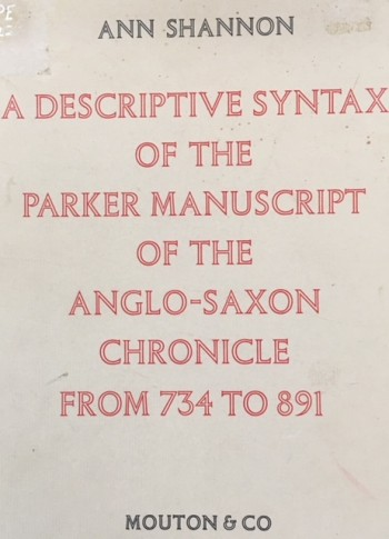 Image for A Descriptive Syntax Of The Parker Manuscript Of The Anglo-Saxon Chronicle From 734 To 891