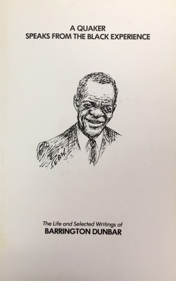 Image for A Quaker Speaks From The Black Experience: The Life And Selected Witings of Barrington Dunbar