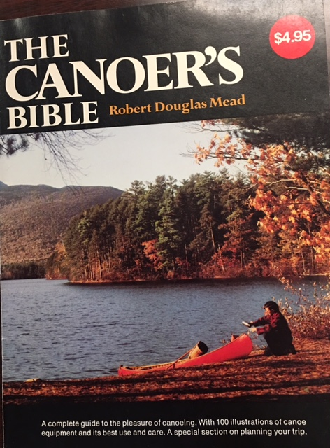 Image for The Canoer's Bible (A complete guide to the pleasure of canoeing. With 100 illustrations of canoe equipment and its best use and care. A special section on planning your trip)