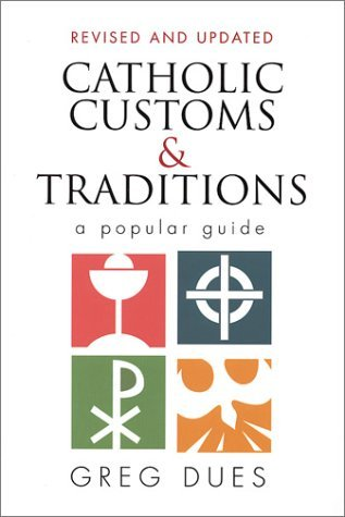 Image for Catholic Customs and Traditions: A Popular Guide (Revised and Expanded)