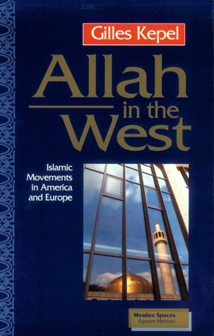 Image for Allah in the West: Islamic Movements in America and Europe (Mestizo Spaces / Espaces Metisses)