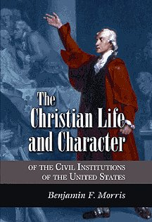 Image for Christian Life and Character of the Civil Institutions of the United States