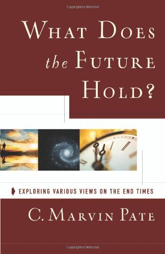 Image for What Does the Future Hold?: Exploring Various Views on the End Times