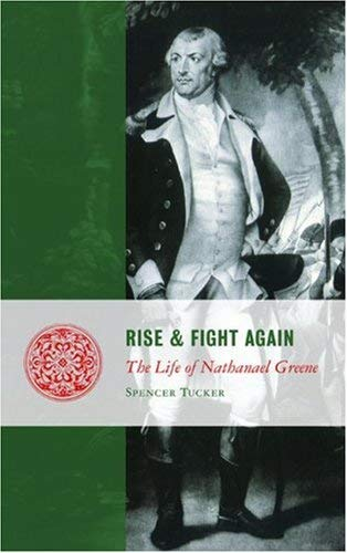 Image for Rise and Fight Again: The Life of Nathanael Greene (Lives of the Founders)