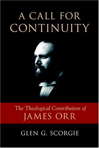 Image for A Call for Continuity: The Theological Contribution of James Orr