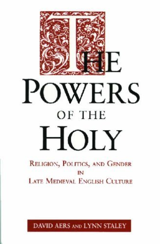 Image for The Powers of the Holy: Religion, Politics and Gender in Late Medieval English Culture