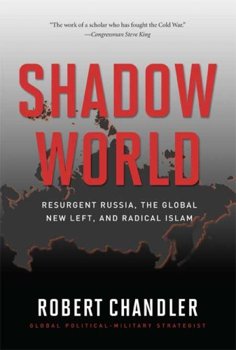 Image for Shadow World: Resurgent Russia, The Global New Left, and Radical Islam