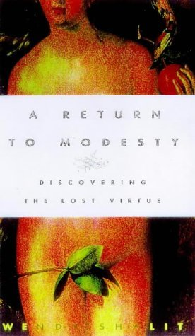 Image for A RETURN TO MODESTY: Discovering the Lost Virtue