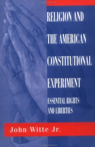 Image for Religion And The American Constitutional Experiment: Essential Rights And Liberties