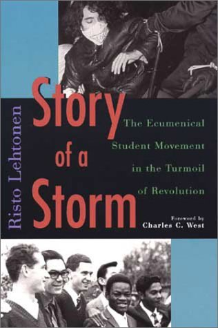 Image for Story of a Storm: The Ecumenical Student Movement in the Turmoil of Revolution, 1968 to 1973 (Publications of the Finnish Society of Church History, No 174)