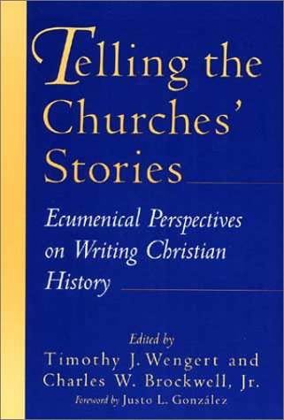 Image for Telling the Churches' Stories: Ecumenical Perspectives on Writing Christian History