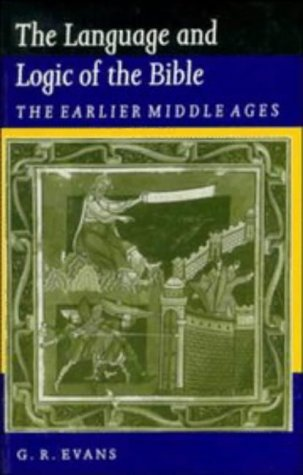 Image for The Language and Logic of the Bible: The Earlier Middle Ages