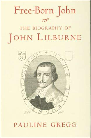 Image for Free-Born John: A Biography of John Lilburne