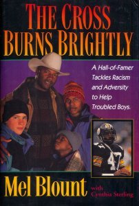 Image for The Cross Burns Brightly: A Hall-Of-Famer Tackles Racism and Adversity to Help Troubled Boys