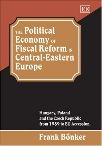 Image for The Political Economy of Fiscal Reform in Central-Eastern Europe: Hungary, Poland and the Czech Republic from 1989 to EU Accession (Studies in Comparative Economic Systems Series)