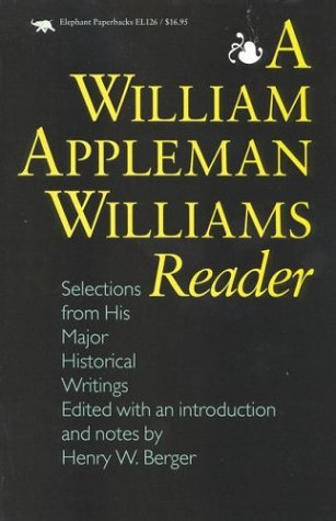Image for A William Appleman Williams Reader: Selections From His Major Historical Writings